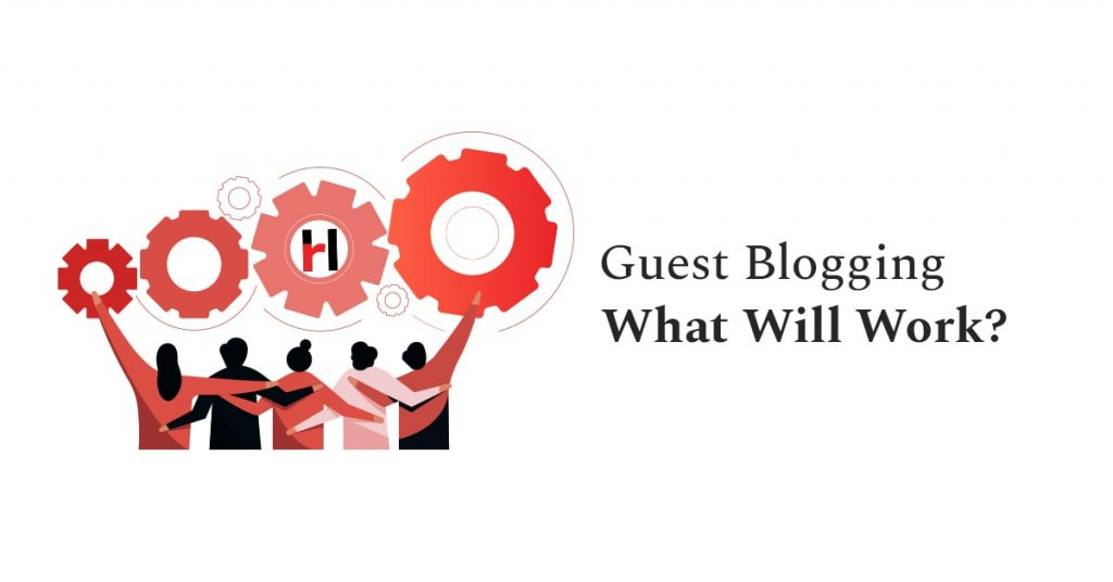 Guest Blogging What Will Work