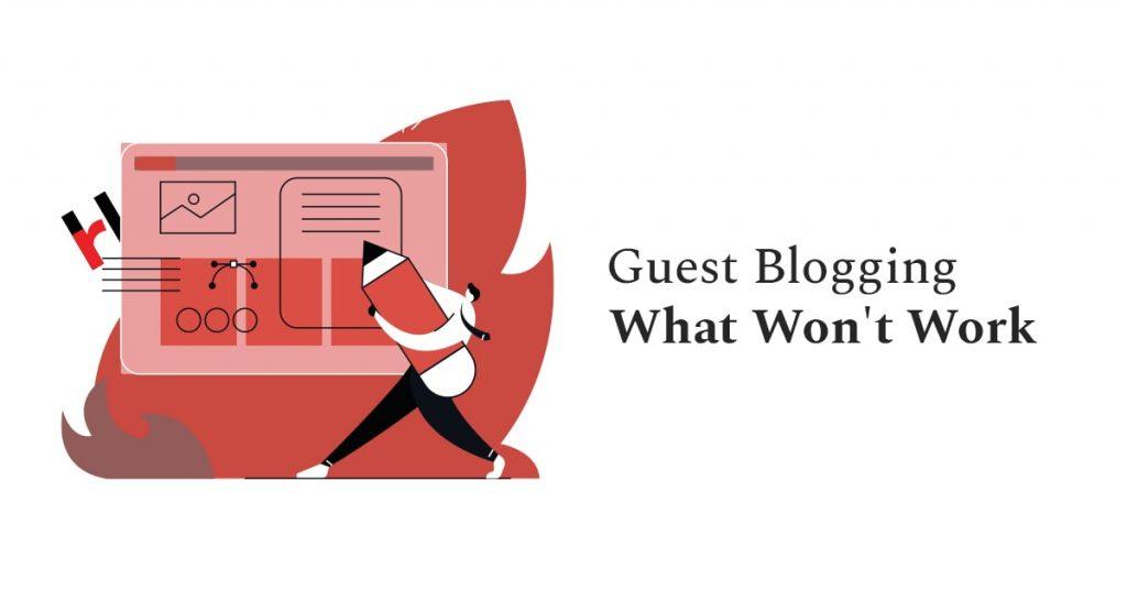 Guest Blogging What Won't Work