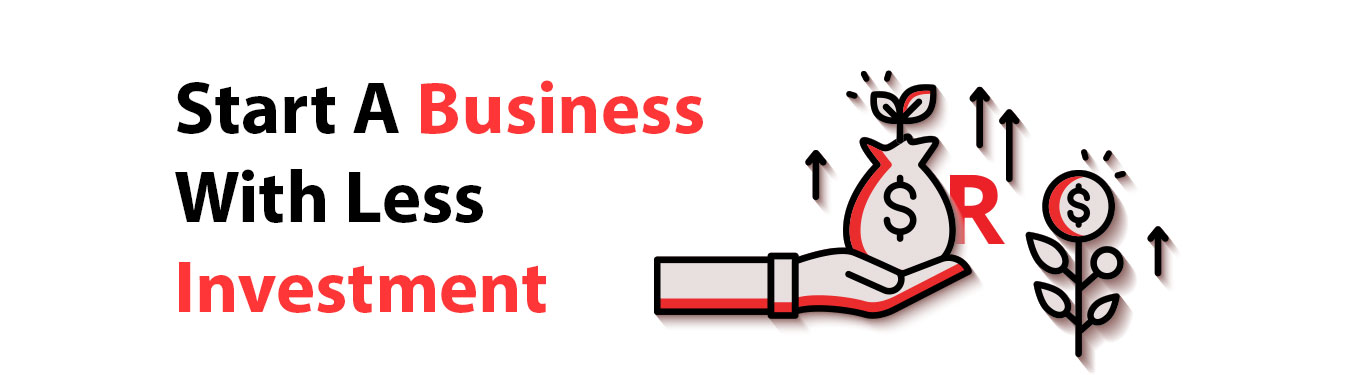 start a business with less investment