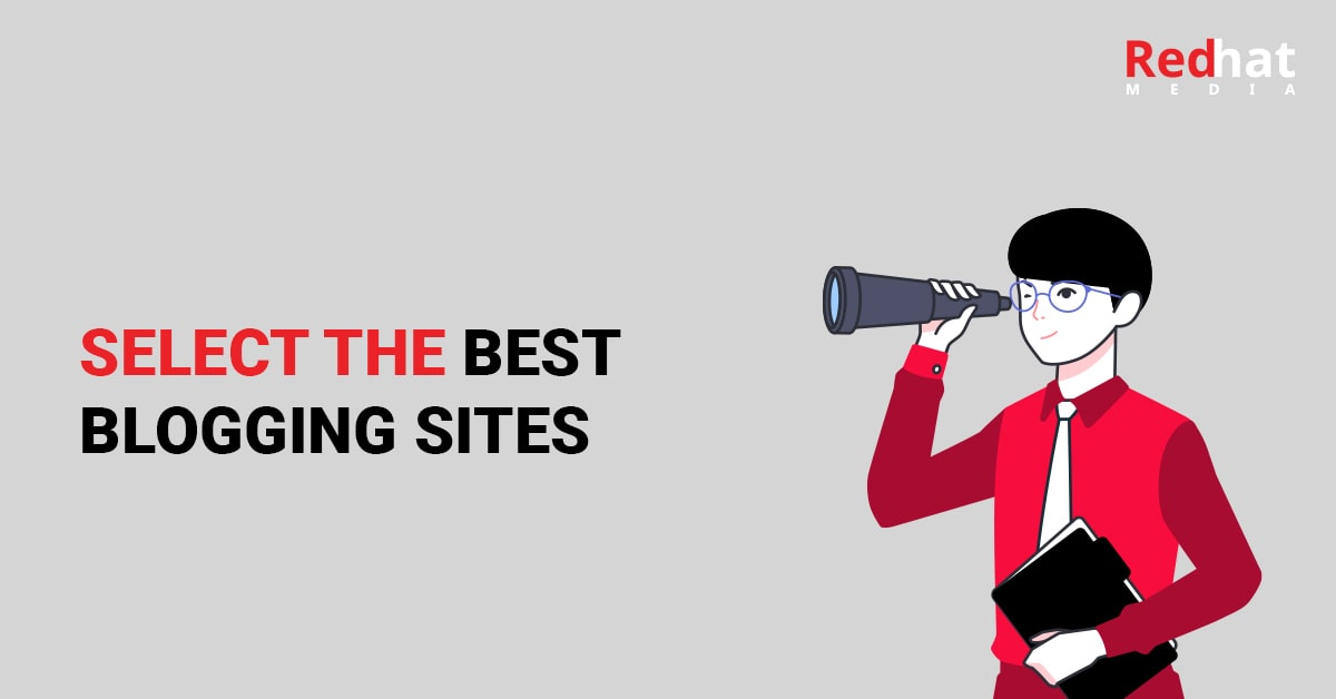 How To Select The Best Blogging Sites According To Digital Marketing Experts