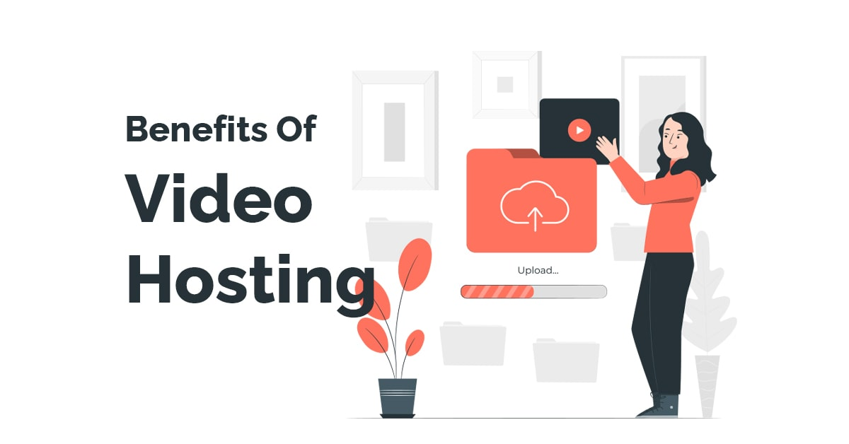 What Are The Benefits Of Video Hosting