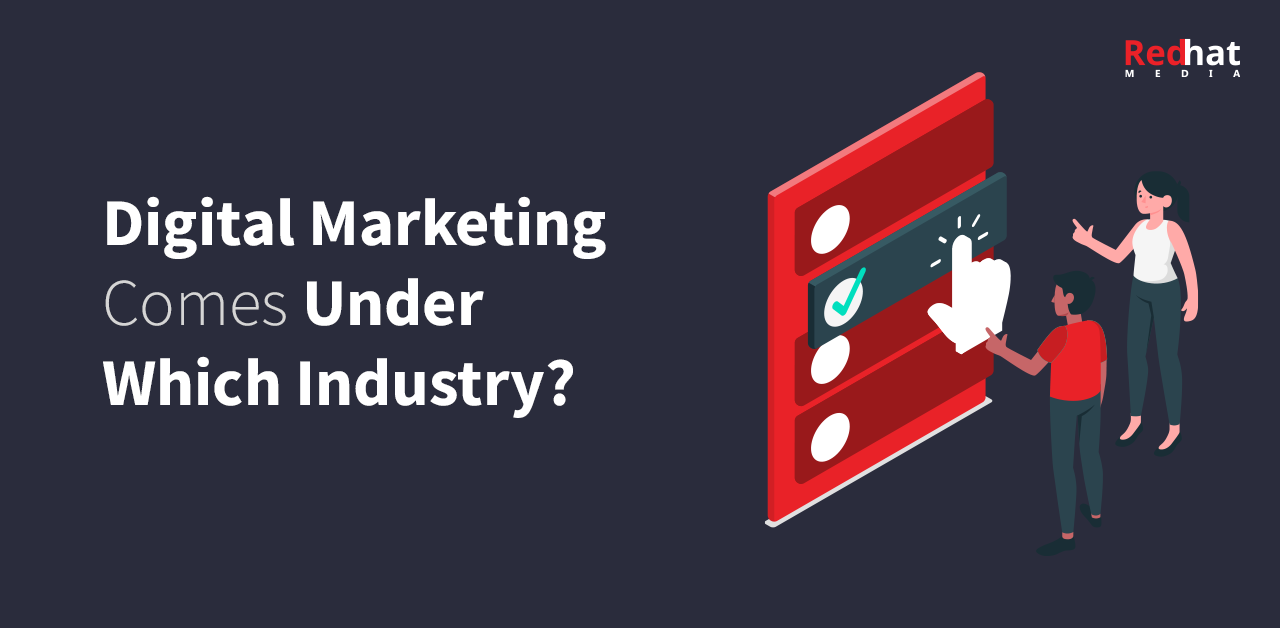 Digital Marketing Comes Under Which Industry?